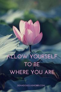 sta jezelf te te Zijn waar je bent